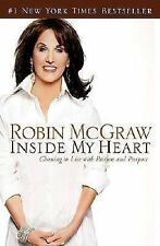 Inside My Heart : Choosing to Live with Passion and Purpose by Robin McGr... NEW
