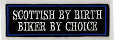 SCOTTISH BY BIRTH BIKER BY CHOICE PATCHES BIKER SEW ON BUY 5 PAY FOR 4!!