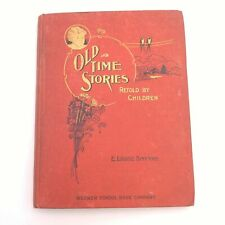 Old Time Stories Retold By Children by E. Louise Smythe 1896