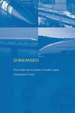 Shinkansen: From Bullet Train to Symbol of Modern Japan (Routledge Contemporary