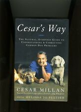 CESAR'S WAY. C. MILLAN. 1ST ED 2006. HB/DJ. NR FN. CLASSIC DOG BEHAVIOUR GUIDE.