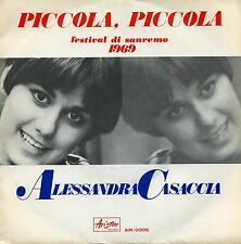 "ALESSANDRA CASACCIA PICCOLA PICCOLA SANREMO 1969 7"" ITALY M-"