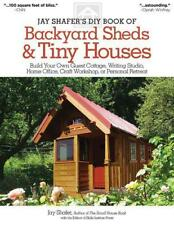 Jay Shafer's DIY Libro di Backyard Sheds & Piccole Case Shafer, Nuovo , F