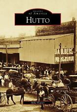 NEW - Hutto (Images of America) by Fowler, Mike