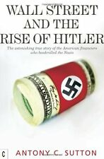 Wall Street and the Rise of Hitler: The Astonishing True Story of the American F