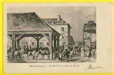 cpa 95 - Gravure MONTMORENCY (Val d'Oise) Le MARCHÉ il y à plus de 500 ans