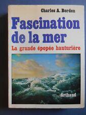 C A Borden - FASCINATION DE LA MER - La grande épopée hauturière .1967