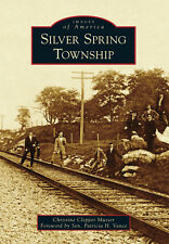 Silver Spring Township [Images of America] [PA] [Arcadia Publishing]