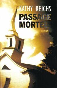 ROMAN - KATHY REICHS, PASSAGE MORTEL