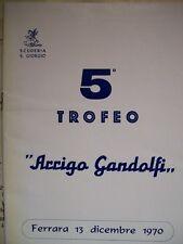 5° TROFEO ARRIGO GANDOLFI FERRARA SCUDERIA S.GIORGIO 1970 ( m24 )