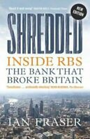 Shredded Inside RBS, The Bank That Broke Britain by Ian Fraser 9781780276045