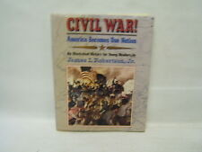 Civil War America Becomes One Nation James Robertson Alfred K. Knopf, Inc. 1992