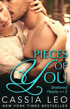 Pieces of You (Shattered Hearts 2) by Cassia Leo (Paperback, 2015)