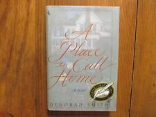 "DEBORAH SMITH  Signed Book (""A PLACE TO CALL HOME""-1997 First  Edition Hardback)"