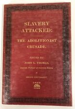 SLAVERY ATTACKED; ABOLITIONIST CRUSADE By John Thomas