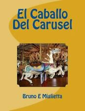 El Caballo Del Carusel by Bruno Miglietta (2014, Paperback, Large Type)