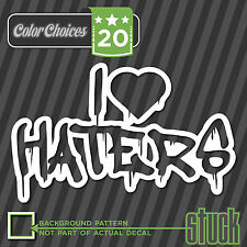 I heart ( love ) haters - Vinyl Decal Sticker Funny Hate Hater stuck
