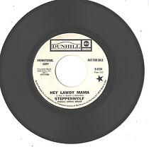 STEPPENWOLF--7'-PROMO 45--(HEY LAWDY MAMA)----VG++