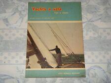 ADLARD COLES / D. PHILLIPS - YACHTS A VELA TIPI E CLASSI Ed. Vito Bianco 1962