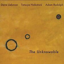DAVE LIEBMAN/TATSUYA NAKATANI/ADAM RUDOLPH - THE UNKNOWABLE   CD NEW!