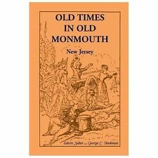 Old Times in Old Monmouth : Historical Reminiscences of Old Monmouth County,...