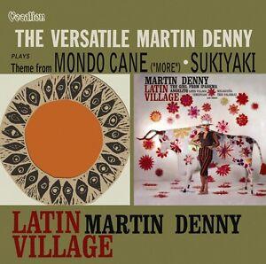 Martin Denny - Latin Village & The Versatile Martin Denny 1960s Exotica EZ CD