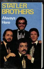 "THE STATLER BROTHERS.........""ALWAYS HERE""..........OOP COUNTRY/ GOSPEL CASSETTE"
