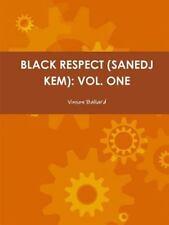 Black Respect (Sanedj Kem) : Vol. One by Vinson Ballard (2013, Paperback)