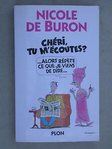 Chéri tu mécoutes de Nicole de Buron - éd. Plon Humour Comique 1998 Amour