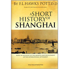 A Short History of Shanghai - Being an Account of the Growth and Development of