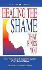 Healing the Shame That Binds You: By Bradshaw, John