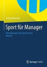 Sport Für Manager : Was Manager Vom Sport Lernen Können by Georg Matuszek...