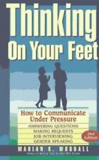 Thinking on Your Feet: How to Communicate Under Pressure-ExLibrary