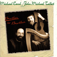 Michael Card • John Michael Talbot • Brother To Brother CD 1996 Myrrh Records
