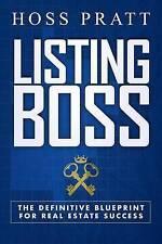 Listing Boss: The Definitive Blueprint for Real Estate Success by Hoss Pratt