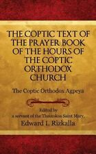 Coptic Text of the Prayer Book of the Hours of the Coptic Orthodox Church: By...