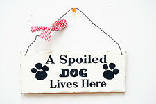 """New  Wooden Folk Wisdom Plaque""""A SPOILED DOG LIVES HERE"""" 10""""x4"""""""