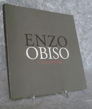 ENZO OBISO A OCCHI NUDI LIBRO MOSTRA 6 OTTOBRE-20 NOV. 2005 F.POLI MONOGRAFIA
