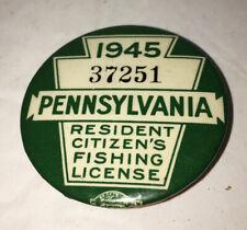 Vintage 1945 Pa Pennsylvania Fishing License Pin Back