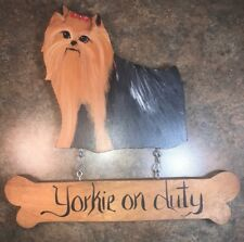 Yorkie On Duty Sign Wall Hanging Wood Hand Painted Dog 10� X 10.5� Collectible
