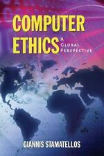 Computer Ethics : A Global Perspective by Giannis Stamatellos (2007, Paperback)