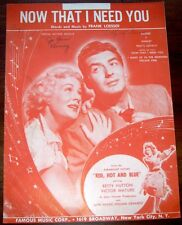 Film: Red Hot And Blue   Now That I Need You  1949   Sheet  Music