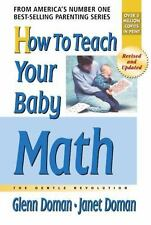 How To Teach Your Baby Math: A Remarkable Guide to Inceasing Your Baby's