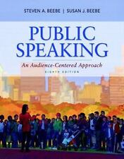 Public Speaking: An Audience-Centered Approach (8th Edition) ISBN: 0205784623