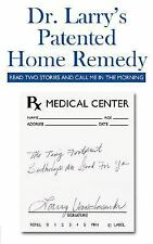 Dr. Larry's Patented Home Remedy : (Read Two Stories and Call Me in the...