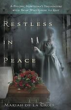New, Restless in Peace: A Psychic Mortician's Encounters with Those who Refuse t