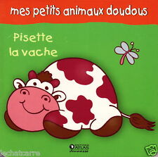 Mes Petits Animaux Doudous - Pisette la Vache - Eds. Atlas Jeunesse - 2008