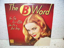 2014 The B ( Bitch ) Word 16 Month Calendar Sealed NEW!!