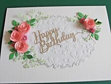 Handmade Personalised Luxury Birthday Day/Anniversary/Card Quilled Pink Roses