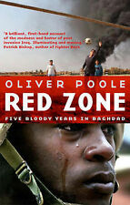 Red Zone: Five Bloody Years in Baghdad, Oliver Poole, Good, Hardcover